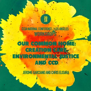 Our Common Home- Creation Care, Environmental Justice and CCD