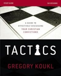 Tactics by Gregory Koukl