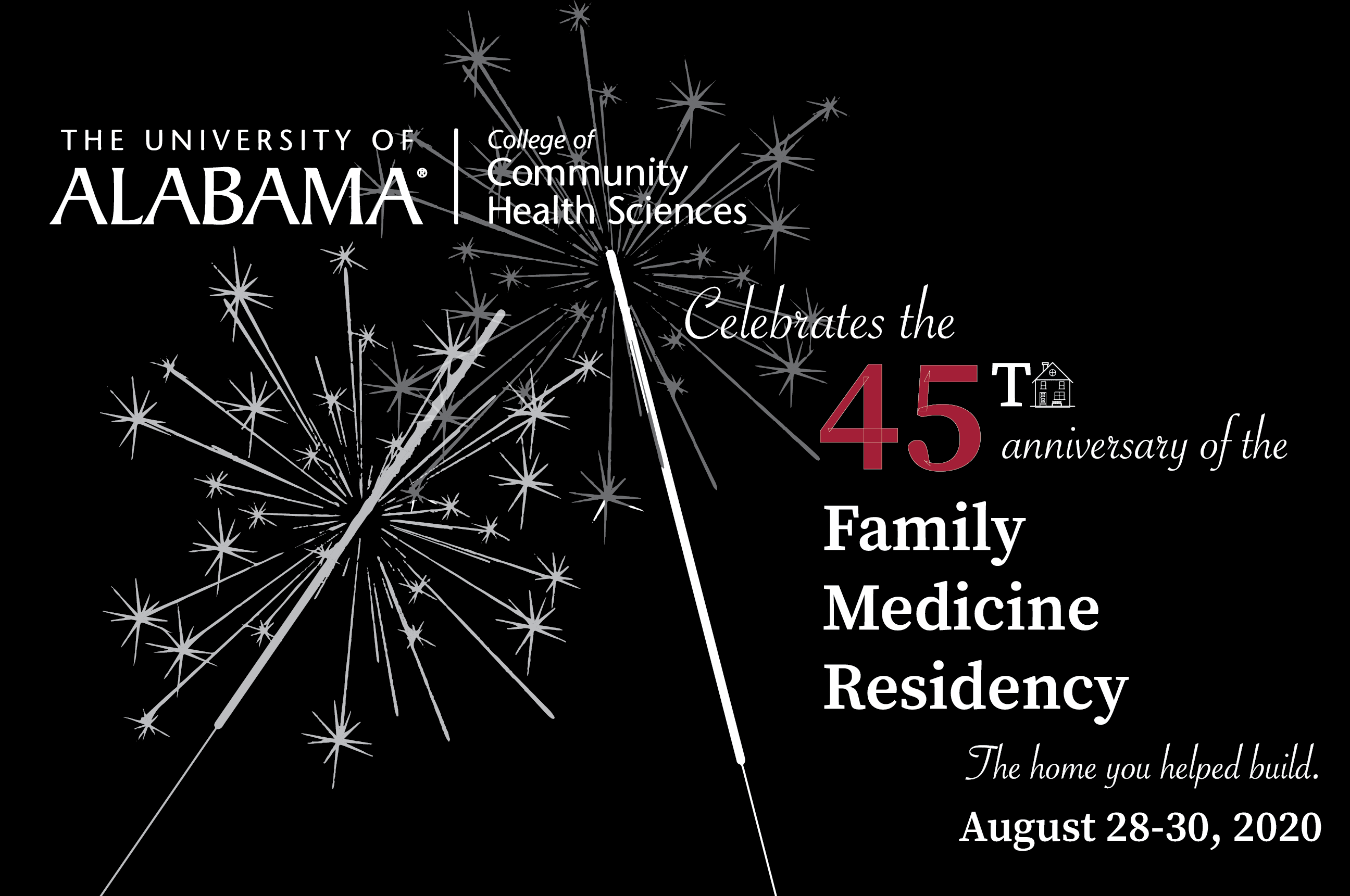 Celebrate the 45th anniversary of the Family Medicine Residency, The home you helped build. August 28-30, 2020