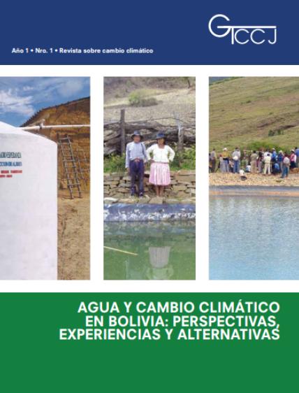 Agua y cambio climático en Bolivia: Perspectivas, experiencias y alternativas