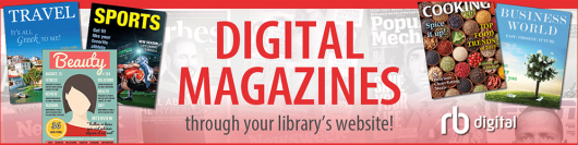 RB Digital Magazines - Check out complete digital editions of popular magazines - and keep them as long as you want!