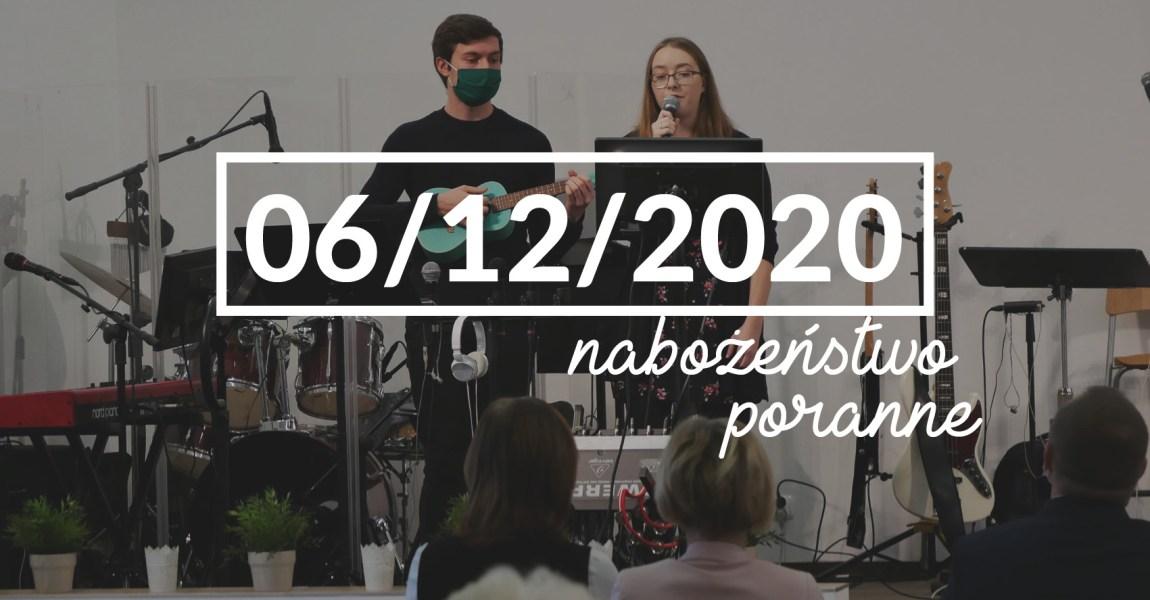 Nabożeństwo niedzielne poranne – 6 grudnia 2020 roku