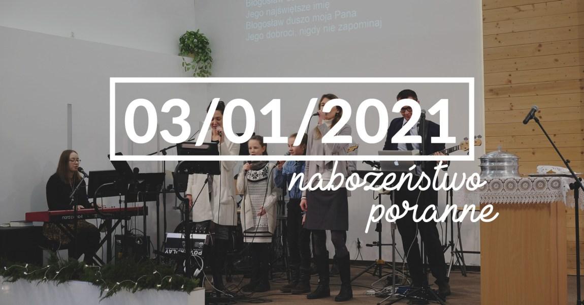 Nabożeństwo niedzielne poranne – 3 stycznia 2021 roku