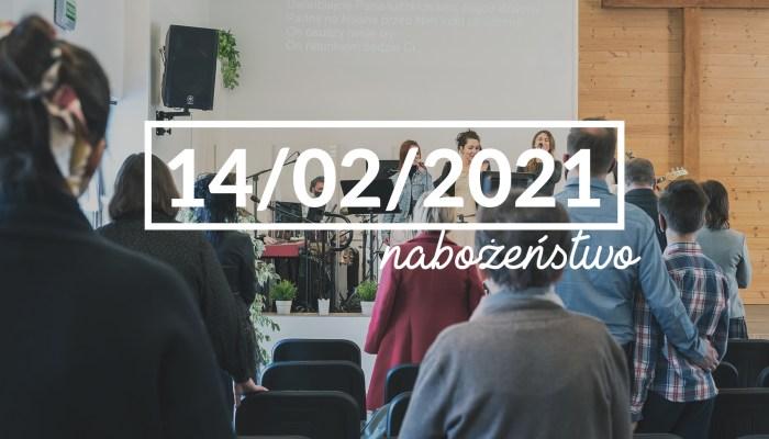 Nabożeństwo niedzielne – 14 lutego 2021 roku