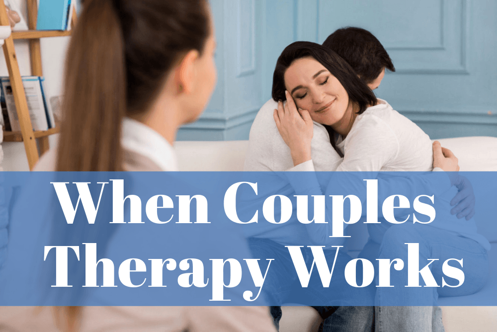 When Couples Therapy Works!
