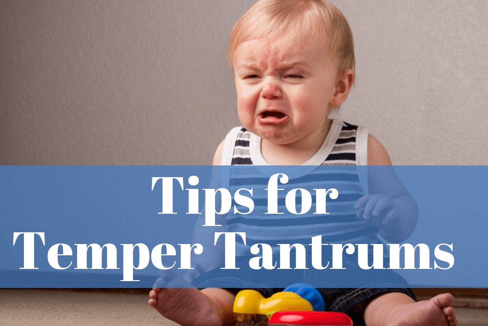 Tips For Temper Tantrums