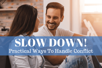 SLOW DOWN! Practical Ways To Handle Conflict - Marriage Counselor Vincent Ketchie gives specific advice on how to discuss conflict in a healthy way.