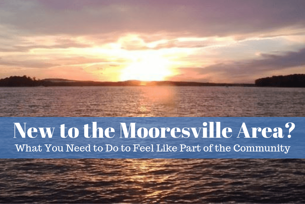 New To the Mooresville Area? What You Need to Do to Feel Like Part of the Community