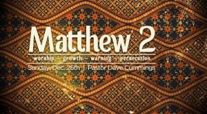 matthew_2_worship_growth_warning_persecution