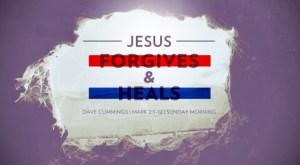 mark2_jesus_forgives_and_heals