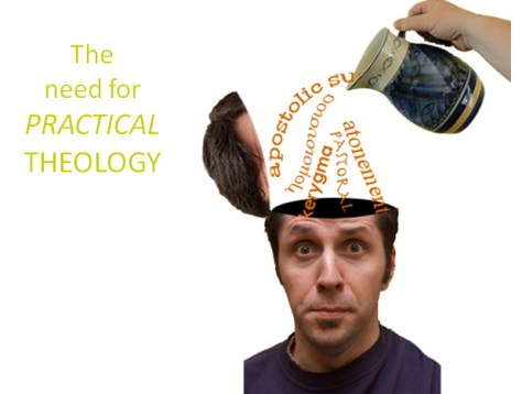 big theological words being poured into Scott's open skull. The need for PRACTICAL theology.