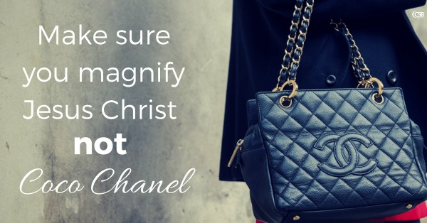make-sure-you-magnify-jesus-christ-not-coco-channel