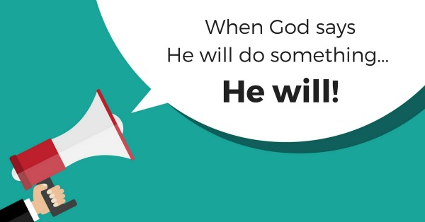 when-god-says-he-will-do-something-he-will