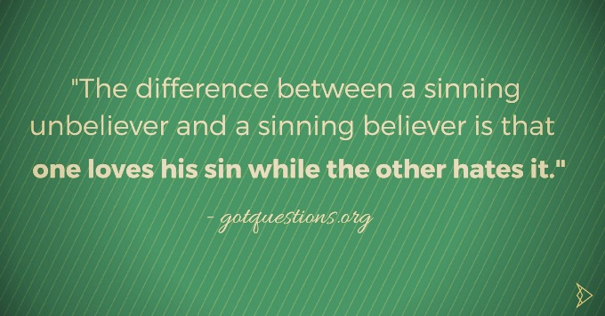 the-difference-between-a-sinning-unbeliever-and-a-sinning-believer-is-that-one-loves-his-sin-while-the-other-hates-it