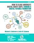 How to Close America's Digital Equity Gaps: Toward a Digital Futures Foundation (4.2021)