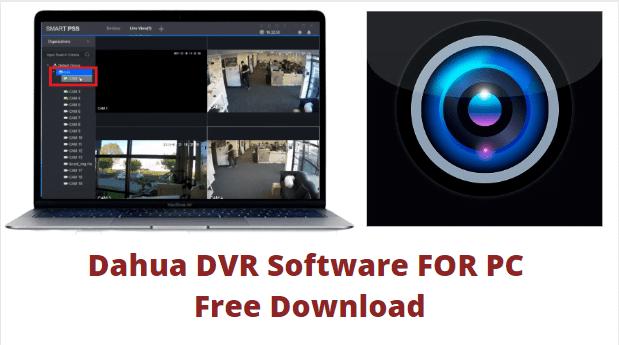 DAHAU DVR SOFTWARE FOR PC FREE DOWNLOAD