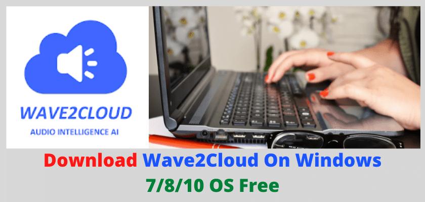 Wave2Cloud On Windows