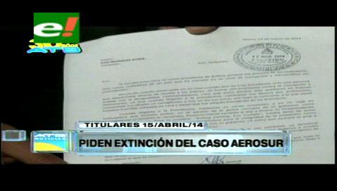 Titulares: Piden extinción del caso AeroSur