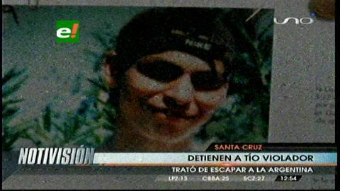 Yacuiba: Detienen a un hombre que violó y embarazó a su sobrina de 13 años