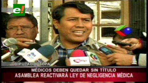 Diputado Tupa propone drásticas sanciones para negligencia médica