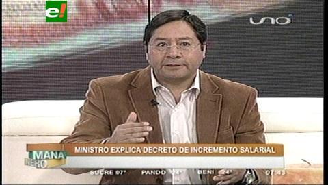 Ministro Arce: El presidente debería ganar 21.600 Bs. de sueldo y no 19.800 Bs.