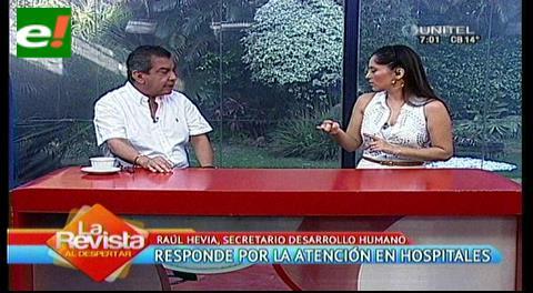 Raul Hevia responde sobre las denuncias de mala atención en los hospitales