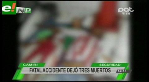 Fatal accidente deja 3 muertos en Camiri