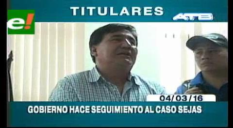 Titulares de TV: Gobierno hace seguimiento al caso Sejas