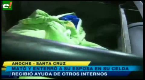 Macabro: Interno de Palmasola asesinó a su pareja y la enterró dentro de su celda hace más de un año