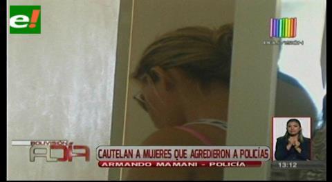 Cautelan a mujeres que agredieron a policías