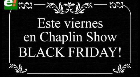 Carcajadas aseguradas en el Black Friday de Chaplin Show