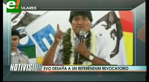 Titulares de TV: Evo desafía a un referendo revocatorio