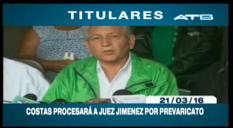 Titulares de TV: Gobernador Rubén Costas procesará a juez Jiménez por prevaricato