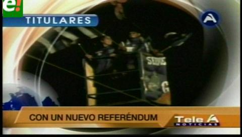 Titulares de TV: Oposición advierte que el MAS busca justificativo para perpetuarse en el poder
