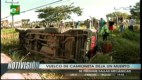 Santa Cruz: Vuelco de camioneta deja un muerto