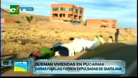 Queman viviendas en Pucarani, familias fueron expulsadas de Santa Ana