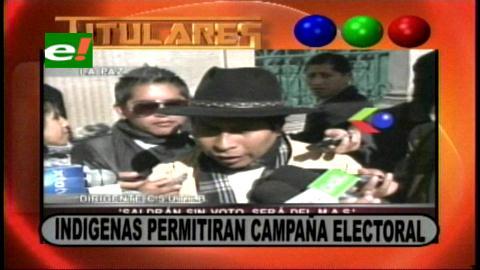 Titulares: Indígenas del MAS permitirán hacer campaña electoral a los opositores