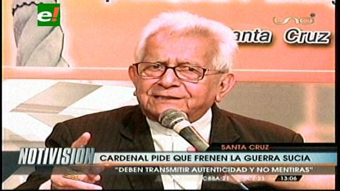 Cardenal Terrazas pide a los partidos políticos frenar la guerra sucia