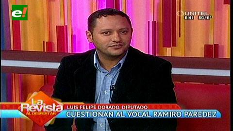 Diputado Dorado y senadora Salvatierra, cuestionan accionar del vocal Ramiro Paredes