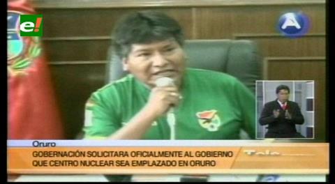 Gobernación solicitará oficialmente que centro nuclear sea en Oruro