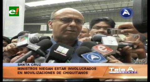 Ministros niegan estar detrás de las movilizaciones de los chiquitanos
