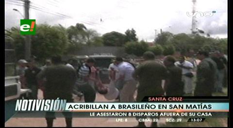 Acribillan con 8 disparos a brasileño en San Matías