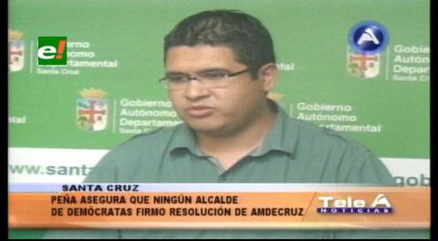 """Peña: """"Ningún alcalde de Demócratas firmó la resolución de Amdecruz"""""""