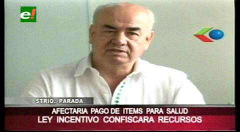 "Parada: ""Ley de incentivo confiscará recursos"""