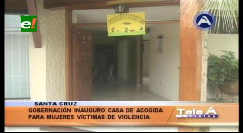 Santa Cruz: Abren albergue para víctimas de violencia