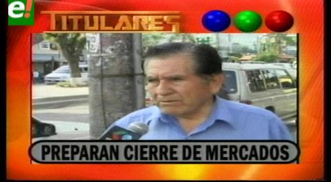 Titulares de TV: Gremialistas preparan el cierre de mercados para el 15 de febrero, exigen cambios en el Codigo Tributario