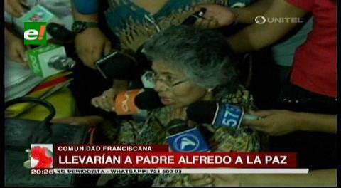 Comunidad Franciscana pide trasladar al padre Alfredo a La Paz