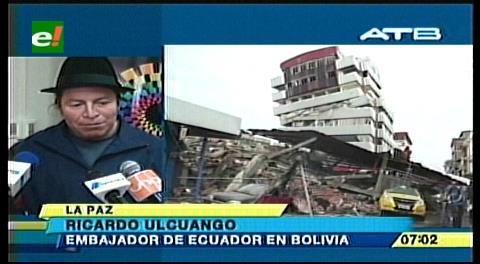 Embajada de Ecuador en Bolivia pide ayuda internacional para el rescate de víctimas por el terremoto