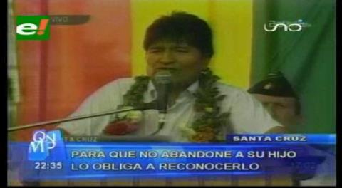 """""""Si el papá no quiere reconocer al hijo, sólo que diga la mamá: 'su papá es Evo Morales' y ya está reconocido el hijo"""""""