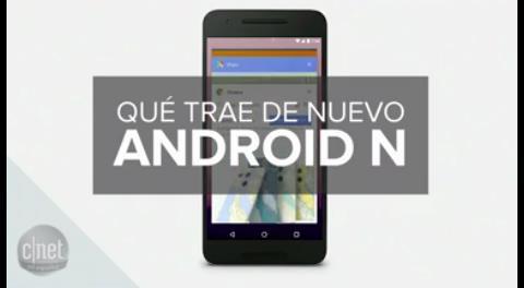 Android N: las 7 funciones que más esperamos ver